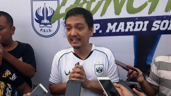 PSIS Semarang Pasrah Kehilangan Poin di Awal Laga Lanjutan Liga 1 2020 kata Yoyok Sukawi